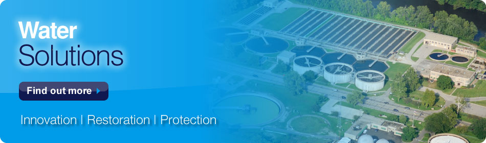 Water Solutions - Find out more - Innovation | Restoration | Protection